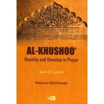Al-Khushoo:Humility and Devotion in Prayer