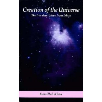Creation of the Universe: The True Description from Islam